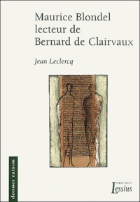 Jean Leclercq - Maurice Blondel lecteur de Bernard de Clairvaux.