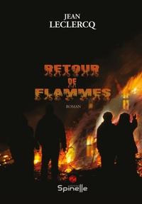 Jean Leclercq - Retour de flammes.