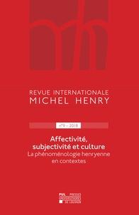 Jean Leclercq - Revue internationale Michel Henry n°9 – 2018 - Affectivité, subjectivité et culture La phénoménologie henryenne en contextes.