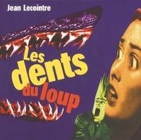 Jean Lecointre - Les dents du loup.