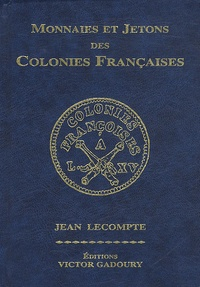 Jean Lecompte - Monnaies et jetons des colonies françaises.