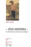 """Jean Lecuit - """"Jésus misérable"""" - Introduction à la christologie du Père Joseph Wresinski."""