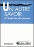 Jean Lecuit - Un autre savoir : à l'école des plus pauvres.