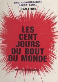 Jean Leder et Gérard Dinet - Les cent jours du bout du monde - Autopsie d'une tragédie.