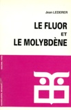 Jean Lederer - Le fluor et le molybdène.