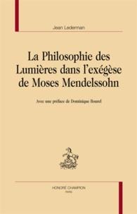 Jean Lederman - La philosophie des Lumières dans l'exégèse de Moses Mendelssohn.