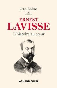 Jean Leduc - Ernest Lavisse - L'histoire au coeur.