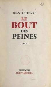 Jean Lefebvre - Le bout des peines.