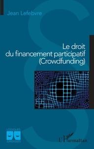 Jean Lefebvre - Le droit du financement participatif (Crowdfunding).