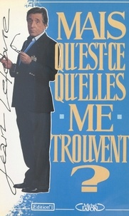 Jean Lefebvre - Mais qu'est-ce qu'elles me trouvent ?.