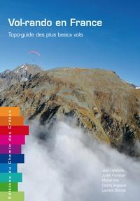Jean Lefebvre et Julien Forissier - Vol-rando en France - Topo-guide des plus beaux vols.