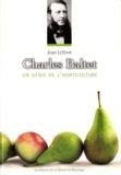 Jean Lefèvre - Charles Baltet, un génie de l'horticulture.