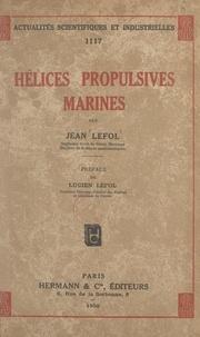 Jean Lefol et Lucien Lefol - Hélices propulsives marines.