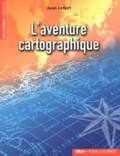 Jean Lefort - L'aventure cartographique.