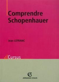 Jean Lefranc - Comprendre Schopenhauer.