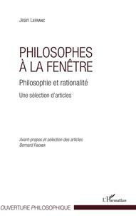 Jean Lefranc - Philosophes à la fenêtre - Philosophie et rationalité, une sélection d'articles.