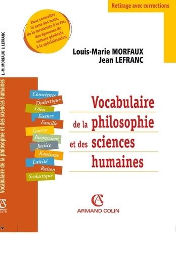 Jean Lefranc et Louis-Marie Morfaux - Vocabulaire de la philosophie et des sciences humaines.