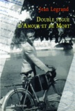 Jean Legrand - Double fugue d'amour et de mort - Et autres textes.