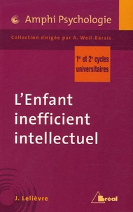 Jean Lelièvre - L'Enfant inefficient intellectuel.