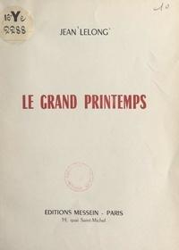Jean Lelong - Le grand printemps.