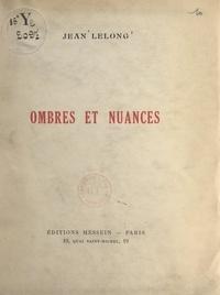 Jean Lelong - Ombres et nuances.