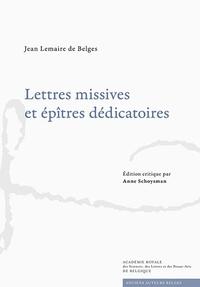 Jean Lemaire de Belges - Lettres missives et épîtres dédicatoires.