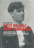 Jean Lemaître - C'est un joli nom, camarade - Jean Fonteyne (1899-1974) : avocat de l'Internationale communiste.
