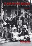 Jean Lemaître - Le jour où tout bascula - Sous l'occupation nazie, du côté de l'Ecole Decroly.
