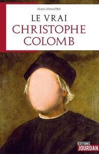 Jean Lemaître - Le vrai Christophe Colomb.