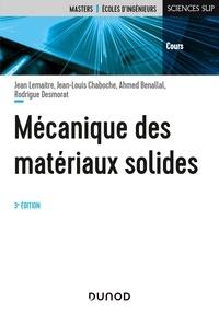 Jean Lemaître et Jean-Louis Chaboche - Mécanique des matériaux solides - 3e éd..