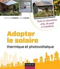 Jean Lemale et Mohamed Amjahdi - Adopter le solaire thermique et photovoltaïque.