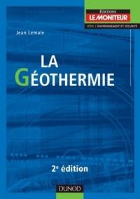Jean Lemale - La géothermie - 2e éd..