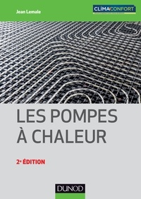 Jean Lemale - Les pompes à chaleur - Types, dimensionnement et performances.