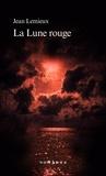 Jean Lemieux - La Lune rouge.