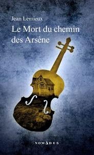 Jean Lemieux - Mort du chemin des Arsène.