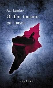 Jean Lemieux - On finit toujours par payer.