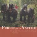 Jean-Léo Dugast - Forces de la nature - Chevaux & débardeurs des forêts de France.