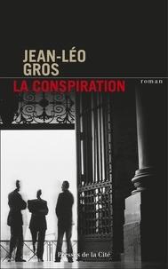 Jean-Léo Gros - La conspiration.