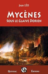 Jean Léo - Mycènes - Tome 2, Sous le glaive dorien.