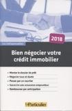 Jean-Léon Gantier et Arnaud Saugeras - Bien négocier son crédit immobilier.