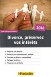 Jean-Léon Gantier - Divorce, préservez vos intérêts.