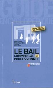 Jean-Léon Gantier et Arnaud Saugeras - Le bail commercial et professionnel.