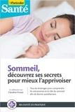Jean-Léon Gantier et Arnaud Saugeras - Sommeil - Découvrez ses secrets pour mieux l'apprivoiser.