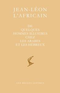 Jean-Léon l'Africain - De quelques hommes illustres chez les Arabes et les Hébreux.