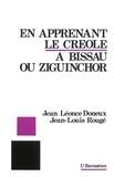 Jean Léonce Doneux et Jean-Louis Rougé - En apprenant le créole à Bissau ou Ziguinchor.