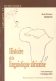 Jean-Léonce Doneux - Histoire de la linguistique africaine - Des précurseurs aux années 70.