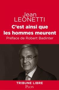 Jean Leonetti - C'est ainsi que les hommes meurent.