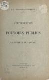 Jean-Léopold Courcelle-Seneuil - L'intervention des pouvoirs publics dans le contrat de travail.