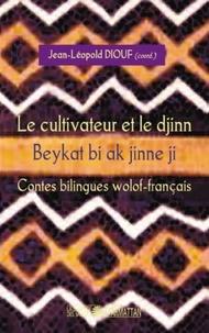 Jean-Léopold Diouf - Le cultivateur et le djinn - Contes bilingues wolof-français.