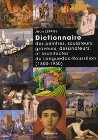 Jean Lepage - Dictionnaire des peintres, sculpteurs, graveurs, dessinateurs et architectes du Languedoc-Roussillon (1800-1950).
